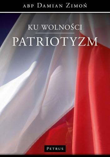 Okładka książki Ku wolności. Patriotyzm