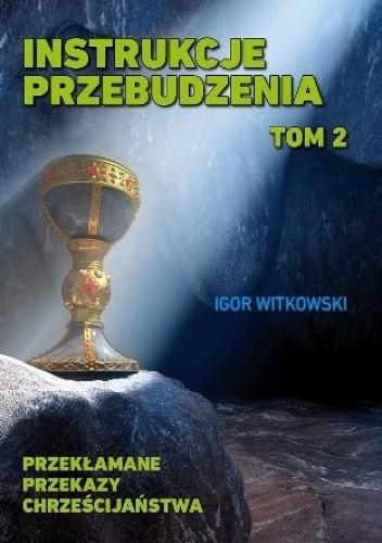 Okładka książki Instrukcje przebudzenia. Tom 2. Przekłamane przekazy chrześcijaństwa
