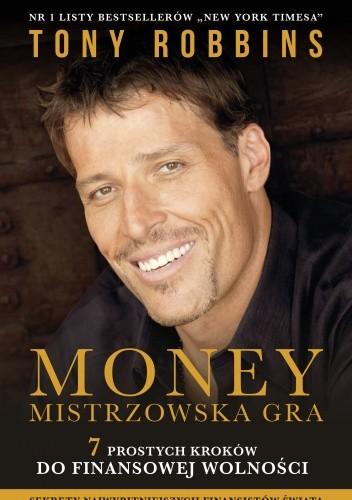 Okładka książki MONEY. Mistrzowska gra. 7 prostych kroków do finansowej wolności