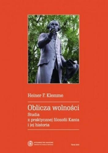 Okładka książki Oblicza wolności. Studia z praktycznej filozofii Kanta i jej historia