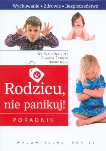Okładka książki Rodzicu, nie panikuj! Poradnik
