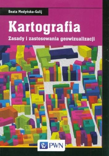 Okładka książki Kartografia. Zasady i zastosowania geowizualizacji