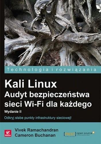 Okładka książki Kali Linux. Audyt bezpieczeństwa sieci Wi-Fi dla każdego