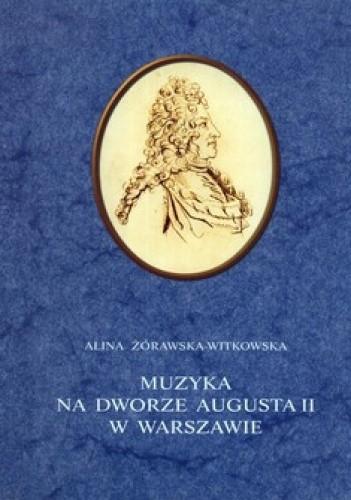 Okładka książki Muzyka na dworze Augusta II w Warszawie