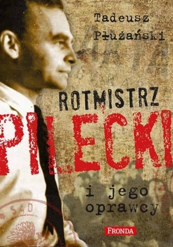 Okładka książki Rotmistrz Pilecki i jego oprawcy