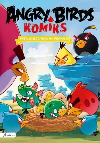 Okładka książki Angry Birds. Komiks. Przyjaciele o pięknych piórkach
