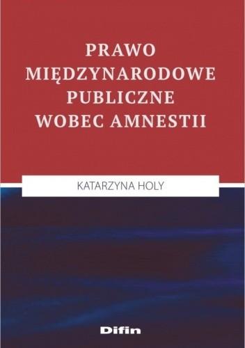 Okładka książki Prawo międzynarodowe publiczne wobec amnestii