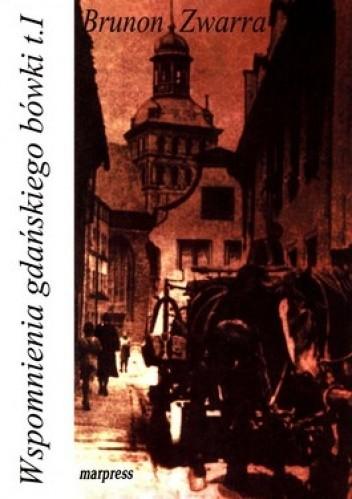 Okładka książki Wspomnienia gdańskiego bówki. Tom 1