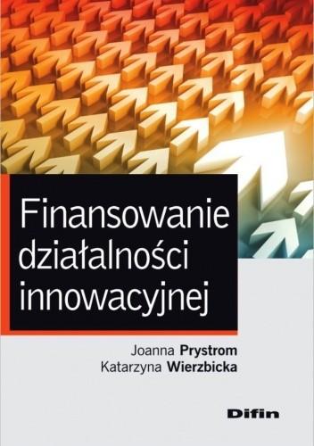 Okładka książki Finansowanie działalności innowacyjnej