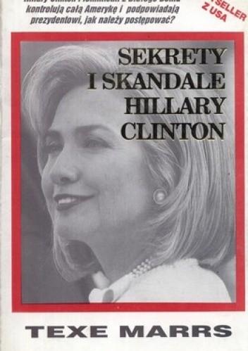 Okładka książki Sekrety i skandale Hillary Clinton