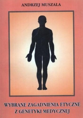 Okładka książki Wybrane zagadnienia etyczne z genetyki medycznej