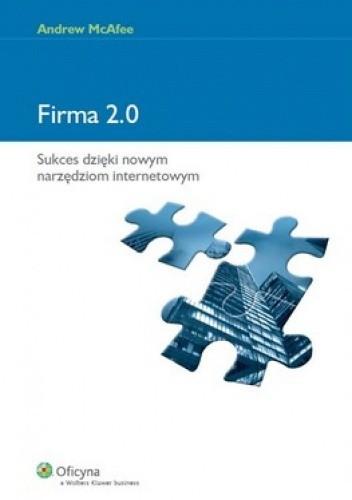 Firma 2.0. Sukces dzięki nowym narzędziom internetowym - Andrew McAfee