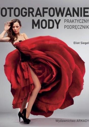 Okładka książki Fotografowanie mody. Praktyczny podręcznik
