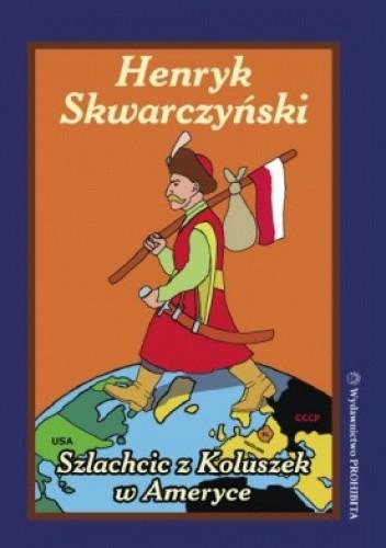 Okładka książki Szlachcic z Koluszek w Ameryce i innych egzotycznych karajach