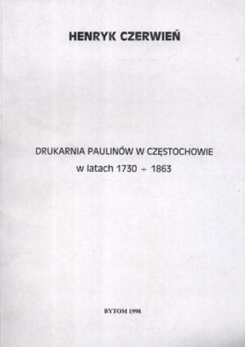 Okładka książki Drukarnia Paulinów w Częstochowie w latach 1730-1863