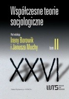 Współczesne teorie socjologiczne. Antologia tekstów. Tom 2