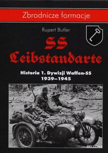 Okładka książki SS-Leibstandarte. Historia 1. Dywizji Waffen-SS 1939-1945