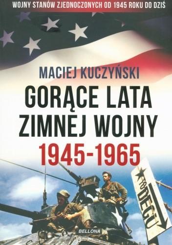 Okładka książki Gorące lata zimnej wojny 1945-1965