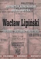 Wacław Lipiński. Żołnierz, historyk, publicysta