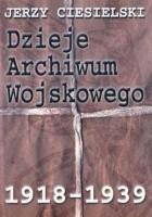 Dzieje Archiwum Wojskowego 1918-1939