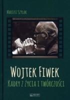 Wojtek Fiwek. Kadry z życia i twórczości