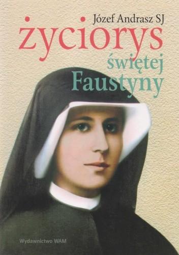 Okładka książki Życiorys Świętej Faustyny