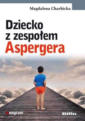 Okładka książki Dziecko z zespołem Aspergera