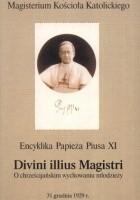 Divini illius magistri. O chrześcijańskim wychowaniu młodzieży