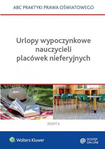 Okładka książki Urlopy wypoczynkowe nauczycieli placówek nieferyjnych. Zeszyt 6