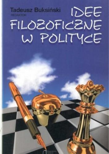 Okładka książki Idee filozoficzne w polityce