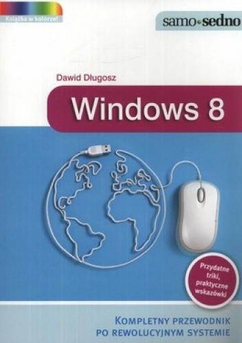 Okładka książki Windows 8. Kompletny przewodnik po rewolucyjnym systemie
