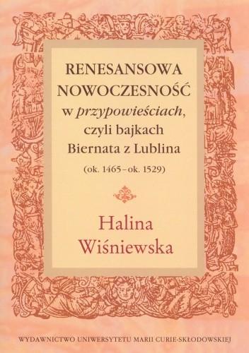 Okładka książki Renesansowa nowoczesność w przypowieściach czyli bajkach Biernata z Lublina (ok. 1465-ok. 1529)