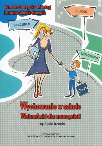 Okładka książki Wychowanie w szkole. Wskazówki dla nauczycieli