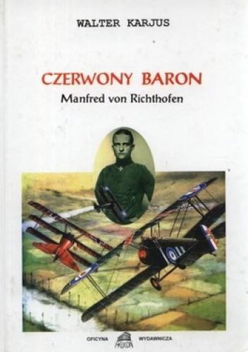 Okładka książki Czerwony Baron. Manfred von Richthofen