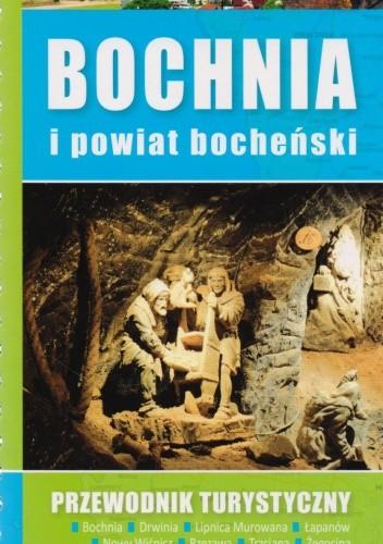 Okładka książki Bochnia i powiat bocheński. Przewodnik turystyczny