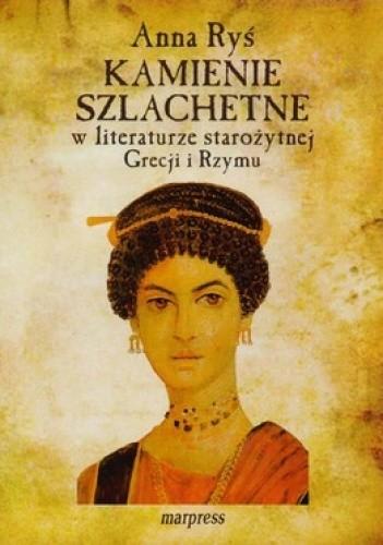 Okładka książki Kamienie szlachetne w literaturze starożytnej Grecji i Rzymu