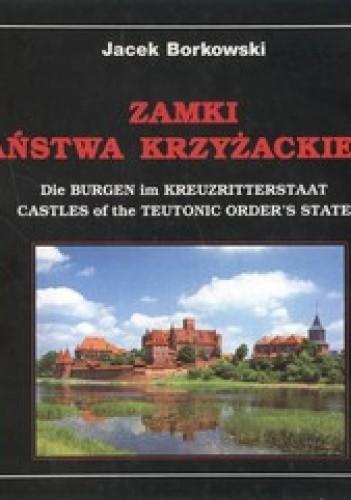 Okładka książki Zamki państwa krzyżackiego