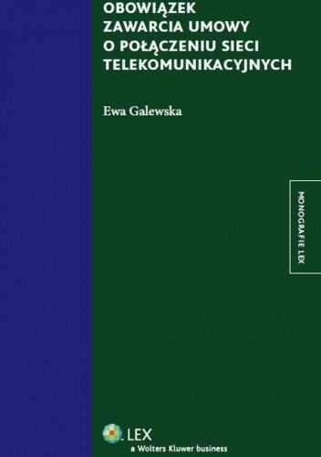 Okładka książki Obowiązek zawarcia umowy o połączeniu sieci telekomunikacyjnych