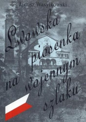 Okładka książki Lwowska piosenka na wojennym szlaku