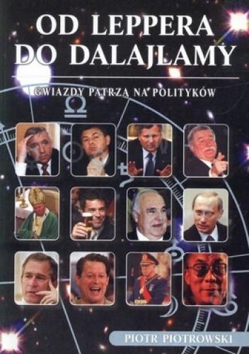 Okładka książki Od Leppera do Dalajlamy. Gwiazdy patrzą na polityków