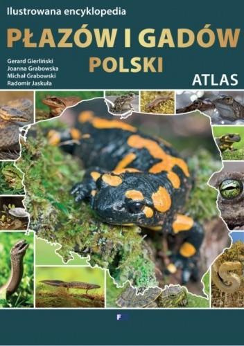 Okładka książki Atlas. Ilustrowana encyklopedia płazów i gadów Polski