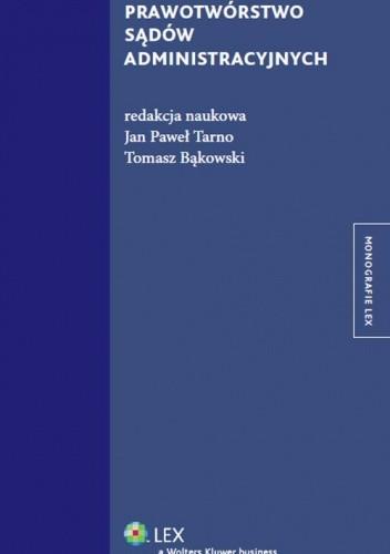 Okładka książki Prawotwórstwo sądów administracyjnych