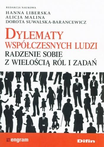 Okładka książki Dylematy współczesnych ludzi. Radzenie sobie z wielością ról i zadań