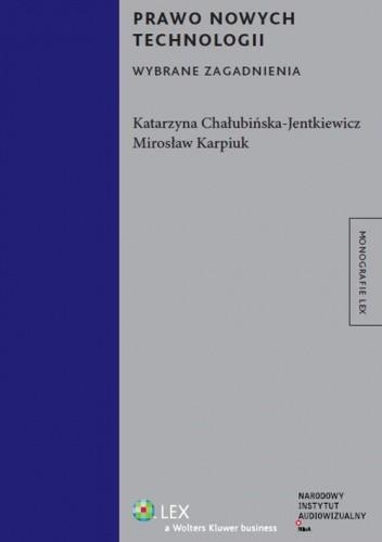 Okładka książki Prawo nowych technologii. Wybrane zagadnienia
