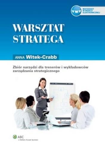 Okładka książki Warsztat stratega. Zbiór narzędzi dla trenerów i wykładowców zarządzania strategicznego