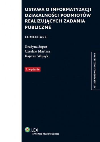 Okładka książki Ustawa o informatyzacji działalności podmiotów realizujących zadania publiczne. Komentarz