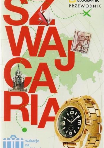 Okładka książki Szwajcaria. Wakacje na walizkach