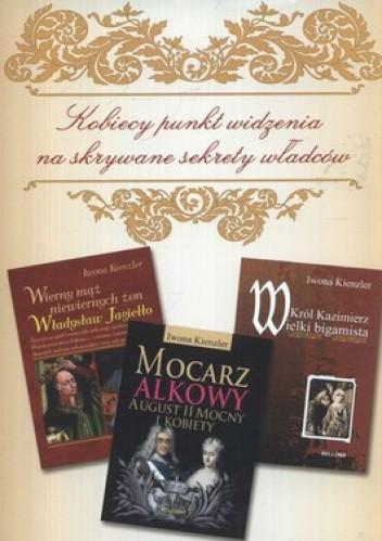 Okładka książki Wierny mąż niewiernych żon. Władysław Jagiełło + Mocarz alkowy. August II Mocny i kobiety + Król Kazimierz Wielki. Bigamista (komplet)