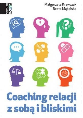 Okładka książki Coaching relacji z sobą i bliskimi