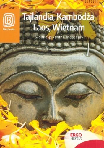 Okładka książki Tajlandia, Kambodża, Laos, Wietnam. Słodko-pikantne Indochiny